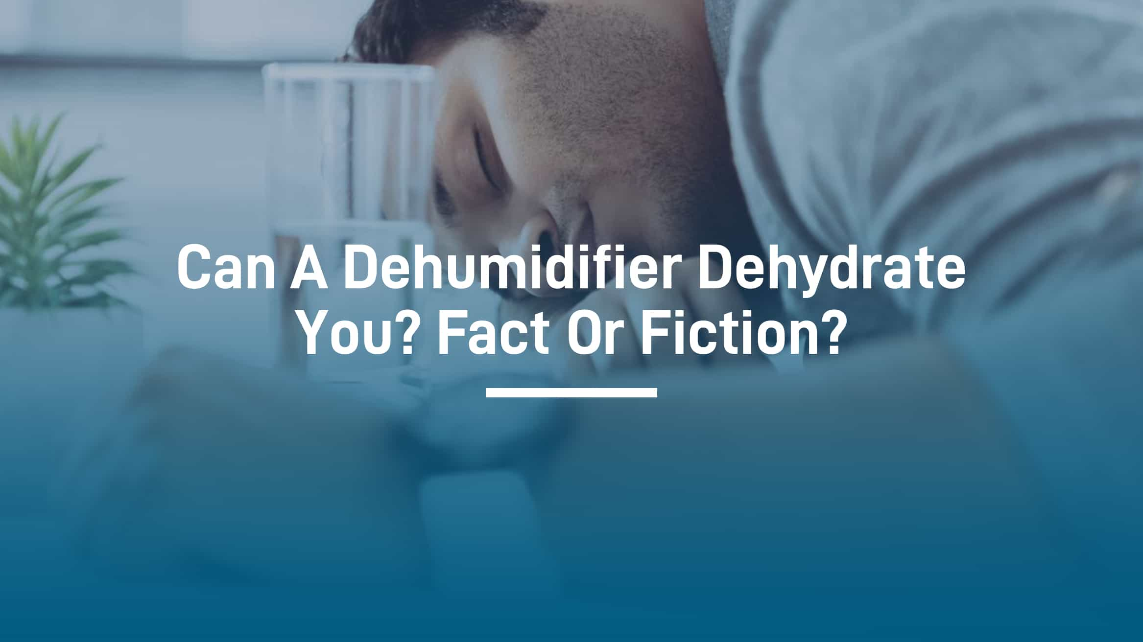 can dehumidifier dehydrate you